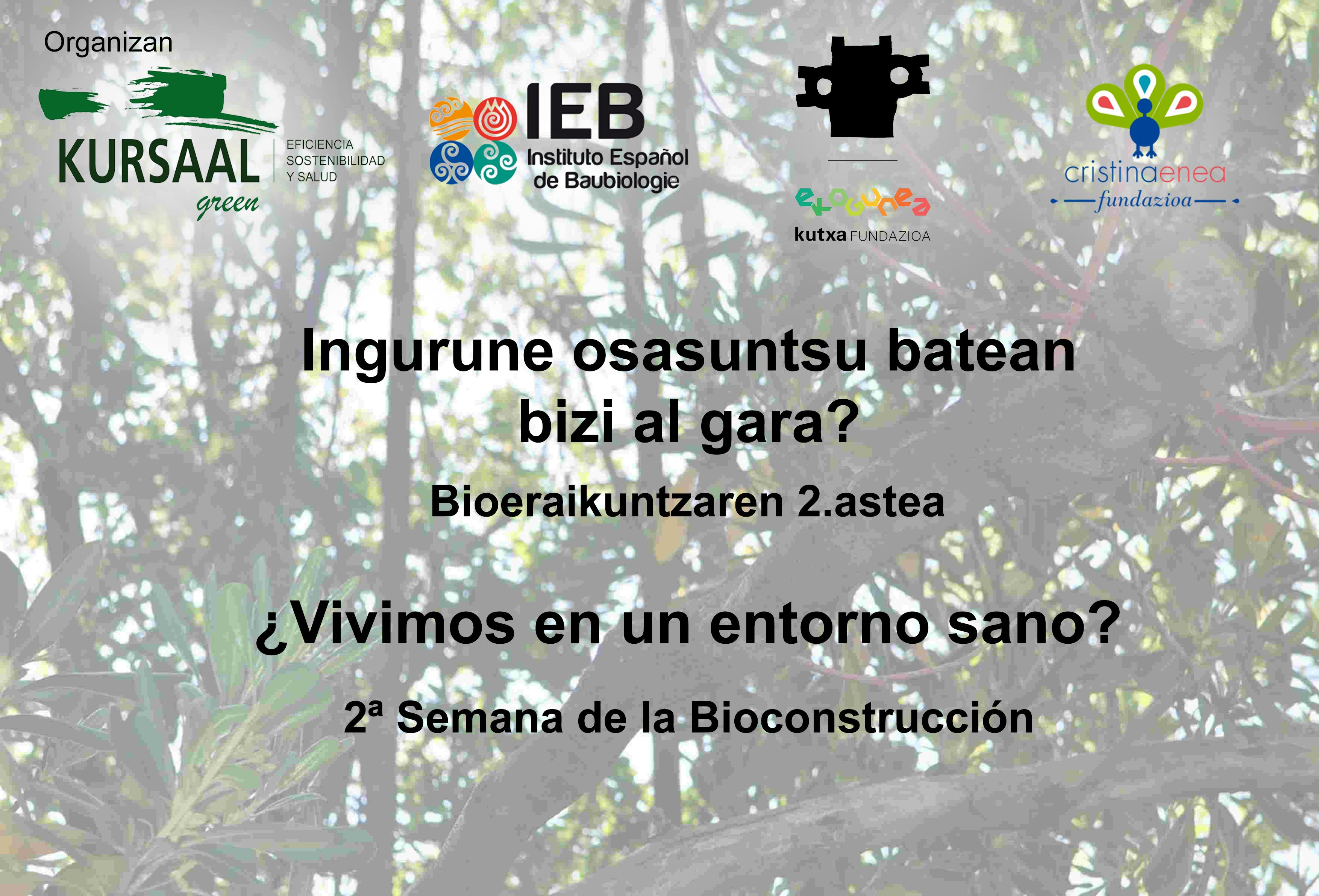 foto noticia: II Semana de la Bioconstrucción para la Ciudadanía organizada por Kursaal Green, IEB, Kutxa Ekogunea y Cristina Enea Fundazioa